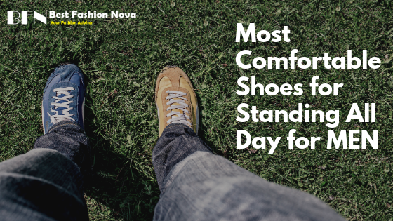 most comfortable shoes for standing all day for men