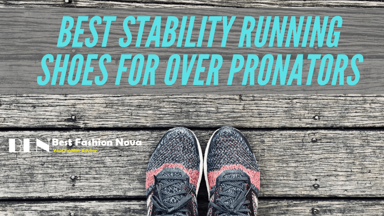 9 Best Stability Running Shoes of Over Pronators in 2020