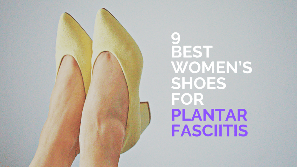Best Women's Shoes for Plantar Fasciitis