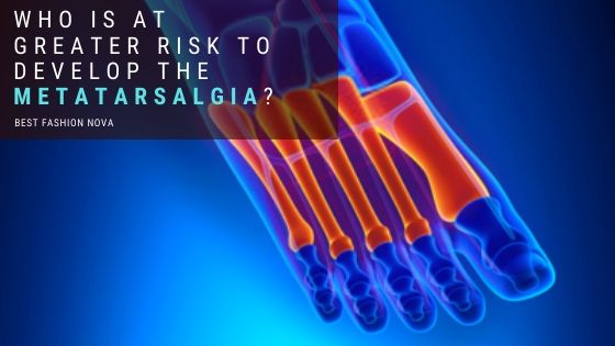 Who-is-at-Greater-Risk-to-Develop-the-Metatarsalgia_