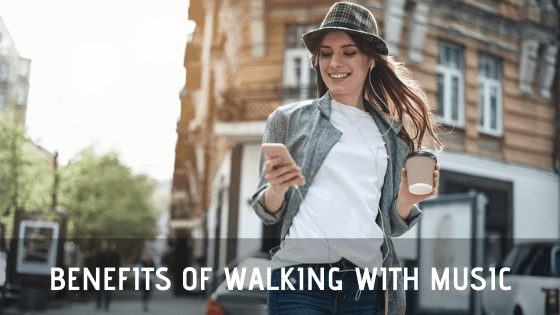 benefits-of-walking-with-music